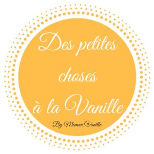 Des petites choses à la Vanille - Maman Vanille